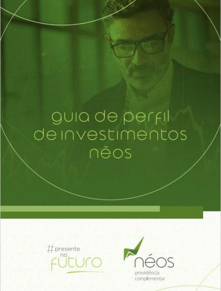 Guia de Perfil de Investimentos Néos - Clique e confira!